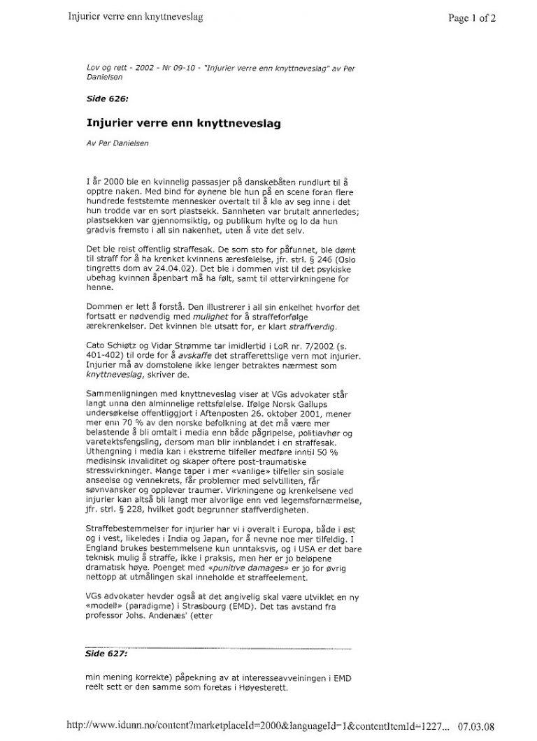 Danielsen Per (LoR nr. 9-10 2002 s. 626) - Injurier - verre enn knyttneveslag. Advokat Danielsen & Co. Per Danielsen. Advokat i Oslo.
